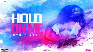 Rygin King - Hold On Me (Official Audio)