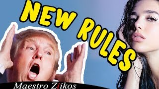 Trump Sings New Rules by Dua Lipa