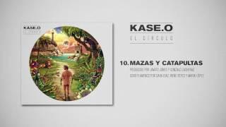 KASE.O - 10. MAZAS Y CATAPULTAS Prod  JAVATO JONES y GONZALO LASHERAS