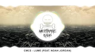 CMC$ - Lume (feat. Noah Jordan)