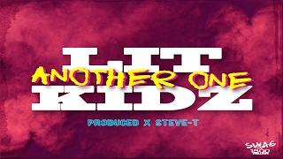 Lit Kidz - Another One  **Audio**