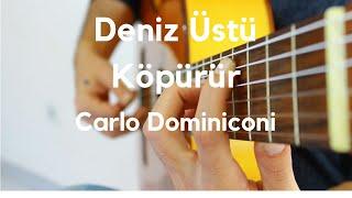 Deniz Üstü Köpürür - Klasik Gitar Uyarlama- Carlo Domeniconi