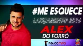 Me Esquece - Alex Do Forró - 2016