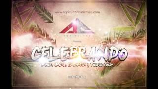 Agricultor - Celebrando - Feat. J-Con, El Robotico y Tania Galo