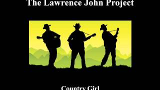 Lawrence John Project - Country Girl