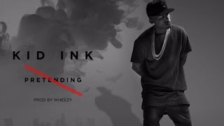 Kid Ink - No Pretending