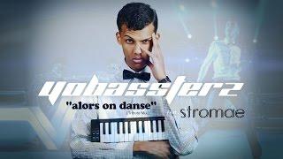 "YOBASSTERZ feat. Stromae ""alors on danse"" (Tribute Mix) 2016"