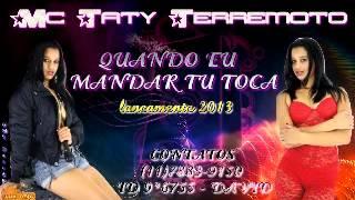 Taty Terremoto - Quando eu manda tú toca - Lançamento 2013