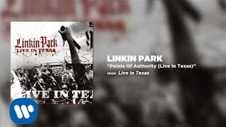 Points Of Authority [Live in Texas] - Linkin Park