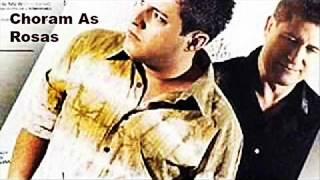 Bruno e Marrone - Choram As Rosas (2005)