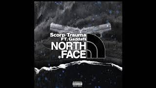 Scorp Trauma x Gaddafii - North Face (Prod. Dalvey300)