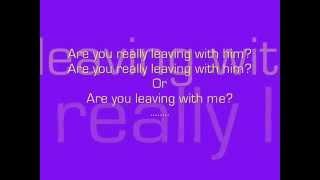 Luke Bryan- Are You Leaving With Him Lyrics