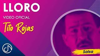 Lloro - Tito Rojas