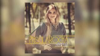 Priscila Rocha -  Sou Livre