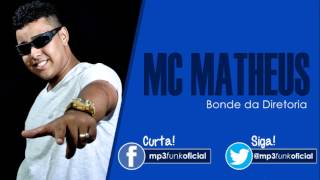 Mc Matheus - Bonde da Diretoria [ Dj Jhonata SG ]