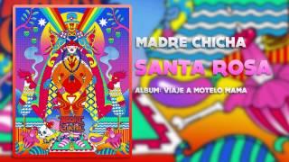 Madre Chicha - Santa Rosa