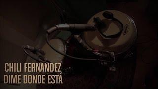 Chili Fernandez - Dime Dónde Está (Live)