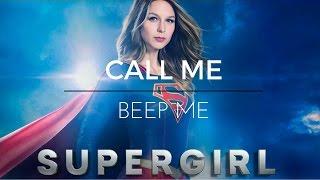 Supergirl- Call Me Beep Me