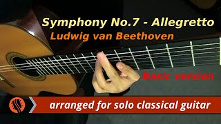 Ludwig van Beethoven - Symphony No. 7, in A, Op. 92, II, Allegretto, for solo classical guitar