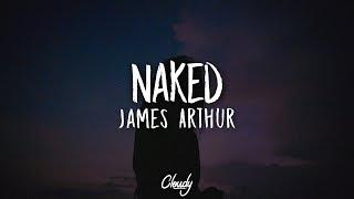 James Arthur - Naked (Lyrics / Lyric Video)