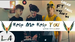 Logan Paul ft. Why Don't We Help Me Help You -  COVER by Letrech Brothers