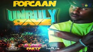 Popcaan - Unruly Rave (Block Party Riddim) June 2013 - RAW