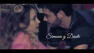 Simona y Dante - No fue mi intención amarte ♥