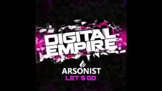 Arsonist - Let's Go (Original Mix)