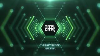 TRPL CRPL - THERAPY SHOCK !!!  / MC NEUROTOM x BIONIC /