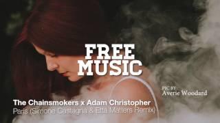 The Chainsmokers - Paris (Simone Castagna & Etta Matters Remix ft  Adam Christopher)
