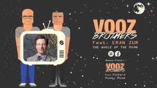 Vooz Brothers Feat Eran Zur - The Whole Of The Moon