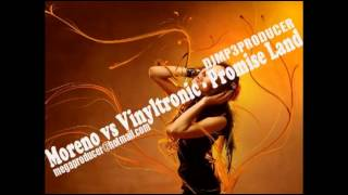 Moreno vs Vinyltronic - Promise Land (DJMP3 PRODUCER 2012)