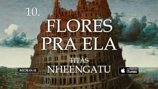 Titãs - Flores pra ela (Álbum Nheengatu)