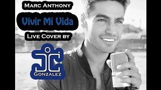 Vivir Mi Vida - Marc Anthony Cover by JC Gonzalez