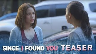 Since I Found You May 31, 2018 Teaser