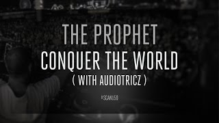 The Prophet & Audiotricz - Conquer the World