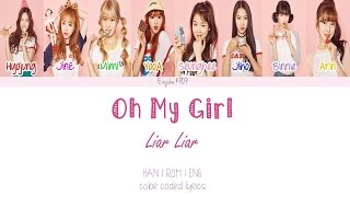 Oh My Girl (오마이걸) - Liar Liar (Han | Rom | Eng Color Coded Lyrics)