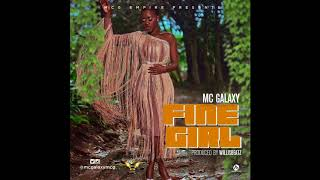 MC Galaxy - Fine Girl