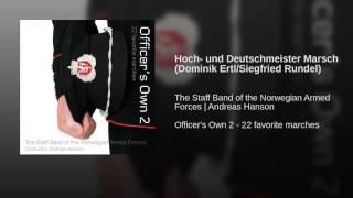 Hoch- und Deutschmeister Marsch (Dominik Ertl/Siegfried Rundel)