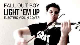 Light 'Em Up - Fall Out Boy (Electric Violin Cover) | Brandon Woods