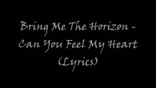 Bring Me The Horizon - Can You Feel My Heart (Lyrics)