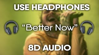 Post Malone - Better Now (8D Audio) 🎧