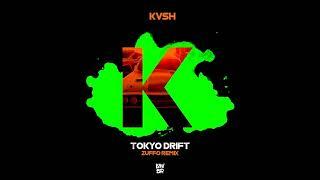 KVSH - Tokyo Drift (Zuffo Remix)