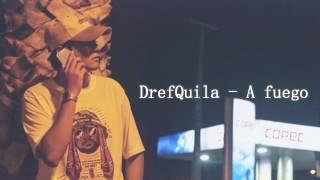DrefQuila - A fuego (letra)