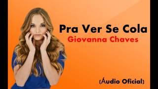 Pra Ver Se Cola - Giovanna Chaves (Áudio Oficial)