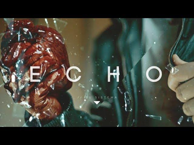 ECHO - Tu Sistema (Videoclip)