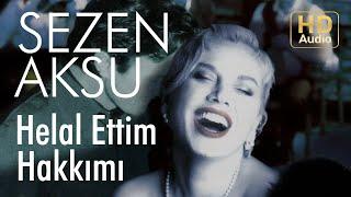 Sezen Aksu - Helal Ettim Hakkımı (Official Audio)