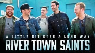 River Town Saints - A Little Bit Goes A Long Way [Audio Only]