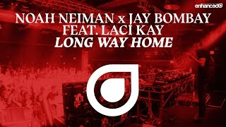 Noah Neiman x Jay Bombay feat. Laci Kay -  Long Way Home [OUT NOW]