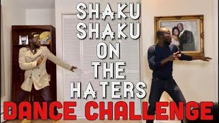 Shaku Shaku On The Haters Dance Challenge
